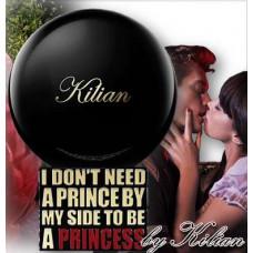 Л91-  I Don't Need A Prince By My Side To Be A Princess By Kilian